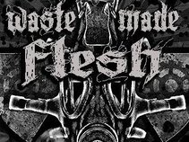 Waste Made Flesh