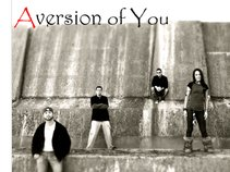 Aversion of you