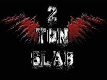 2 Ton Slab