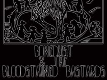 Bonedust & the Bloodstained Bastards