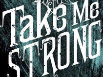 Take Me Strong