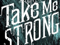 Image for Take Me Strong