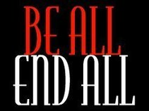Be All End All