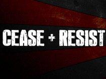 Cease & Resist