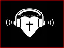 A.C. and the Good News