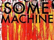 SOME MACHINE