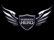 Desperate Hero
