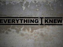 Everything I Knew