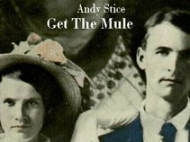 Andy Stice Get The Mule