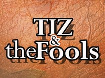 Tiz and the fools
