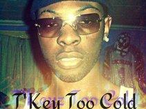 T'Keyz Too Cold
