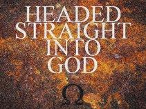 Headed Straight Into God