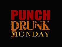 Punch Drunk Monday