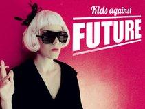 Kids Against Future