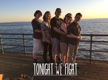 Tonight We Fight