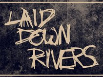 Laid Down Rivers