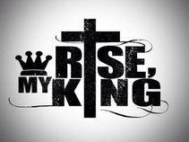 Rise, My King