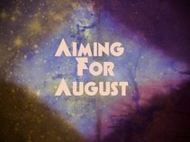 Aiming For August