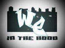 W.E. IN THE HOOD