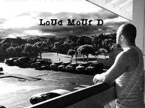 Loud Mouth D
