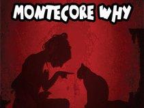 Montecore Why?