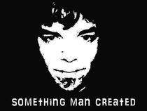 Something Man Created