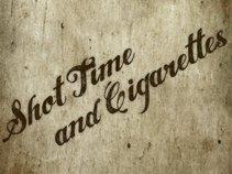 Shot Time & Cigarettes