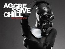 Aggressive Chill