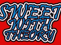 Sweet With Theory ( S.W.T )