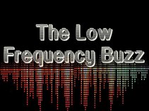 The Low Frequency Buzz