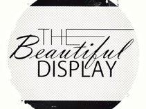 The Beautiful Display