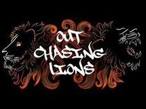 Out Chasing Lions