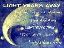 light years away(LYA)