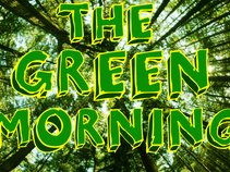 The Green Morning