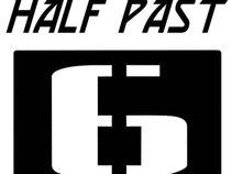 Half Past 6