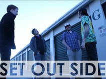 Set Out Side