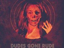 Dudes Gone Rude
