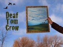 Deaf Tom Crow