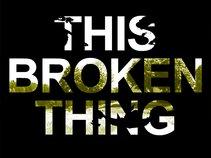 This Broken Thing