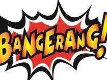BANGERANG!