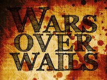 Wars Over Wails