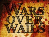 Wars Over Wails