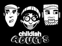 Childish Adults