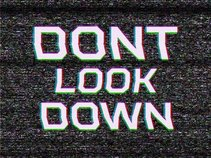 Don`t Look Down