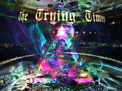 The Trying Times
