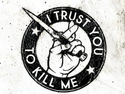 Image for I Trust You To Kill Me