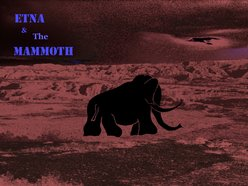 Image for Etna & The Mammoth