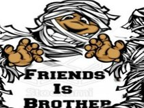 Friends Is Brother
