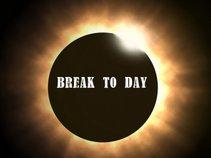 Break to Day