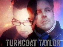 Turncoat Taylor